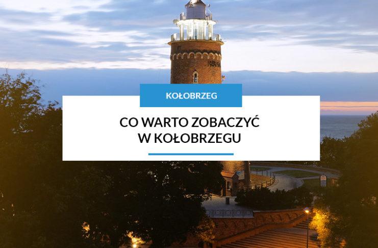Co warto zobaczyć w Kołobrzegu, Kołobrzeg - co warto zobaczyć